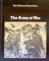The Vietnam Experience: The Army at War