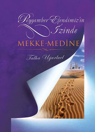 Peygamberimizin İzinde Mekke Medine