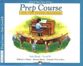 Alfred's Basic Piano Library: Prep Course for The Young Beginner Solo Book, Level B
