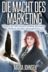 Die Macht Des Marketing by Maria Johnsen