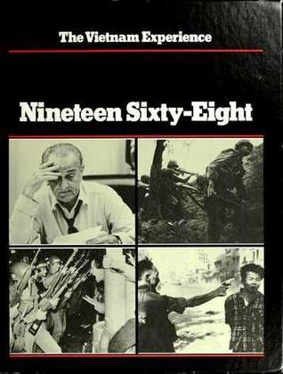 The Vietnam Experience: Nineteen Sixty-Eight