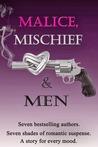 Malice, Mischief & Men