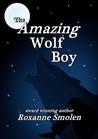 The Amazing Wolf Boy (The Amazing Wolf Boy 1)