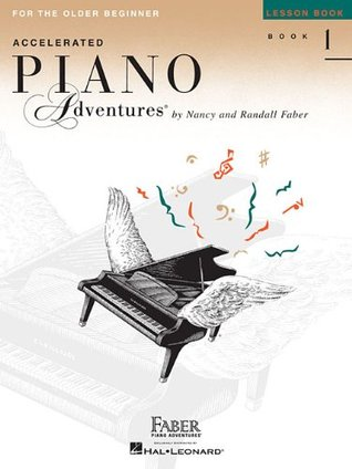 Accelerated Piano Adventures for the Older Beginner, Lesson Book 1, International Edition by Nancy Faber