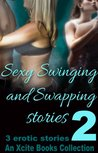 Sexy Swinging and Swapping Stories - Volume Two