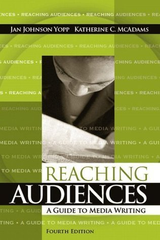 Reaching Audiences: A Guide to Media Writing, 4th