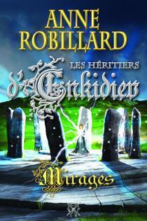 Mirages (Les Héritiers d'Enkidiev, #9)