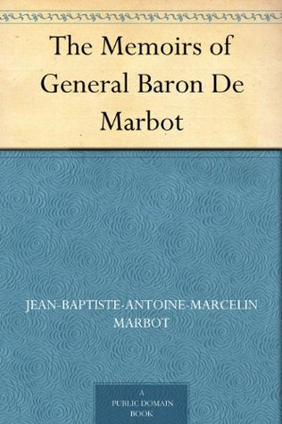 The Memoirs of General Baron De Marbot