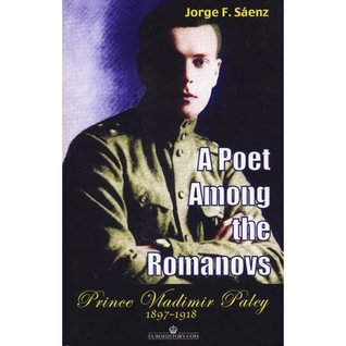 a-poet-among-the-romanovs-prince-vladimir-paley-1897-1918