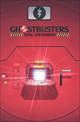 Ghostbusters: Total Containment (Ghostbusters: IDW Hardcover Collection, #1)