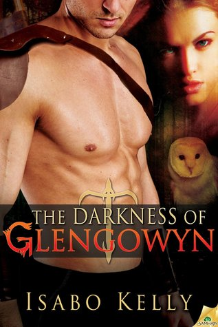 The Darkness of Glengowyn (Fire and Tears, #2)