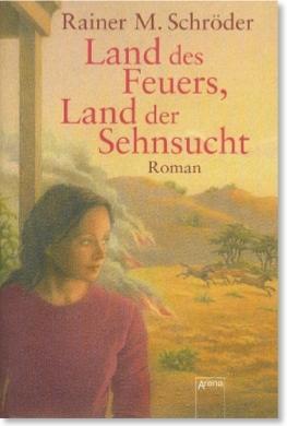 Land des Feuers, Land der Sehnsucht von Rainer M. Schröder