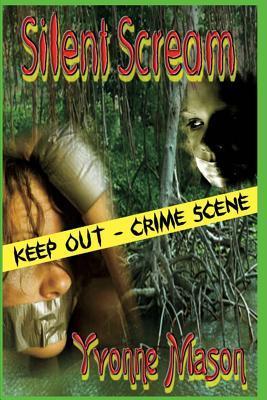 Silent Scream by Yvonne Mason