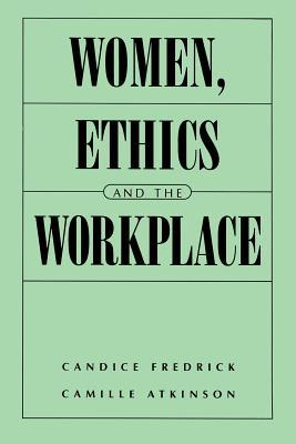 Women, Ethics and the Workplace