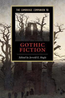 The Cambridge Companion to Gothic Fiction