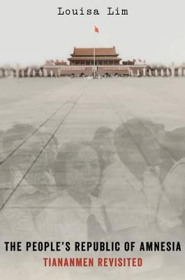 The People's Republic of Amnesia: Tiananmen Revisited
