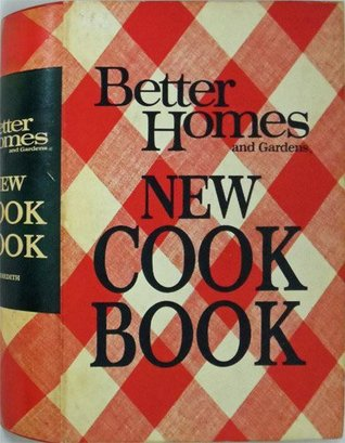 Better Homes and Gardens New Cook Book, 1968 Edition