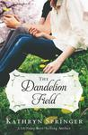 The Dandelion Field (Banister Falls, #1)