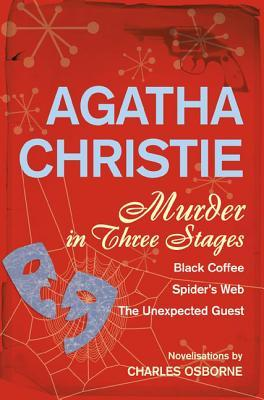 Murder In Three Stages: Black Coffee, Spider's Web, The Unexpected Guest