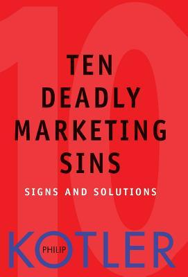 Ten deadly marketing sins signs and solutions by philip kotler 225536 fandeluxe Choice Image