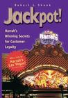 Jackpot!: Harrah's Winning Secrets for Customer Loyalty