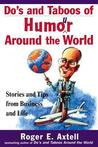 Do's and Taboos of Humor Around the World: Stories and Tips from Business and Life