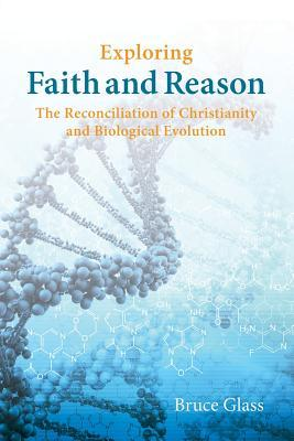 Exploring Faith and Reason: The Reconciliation of Christianity and Biological Evolution
