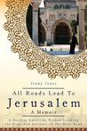 All Roads Lead to Jerusalem: A Muslim American Woman Looking for Hope and Answers in the West Bank