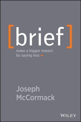 Brief: Make a Bigger Impact by Saying Less