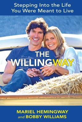 The Willing Way: 10 Dynamic Steps for Connecting with Nature & Revealing Your Authentic Self