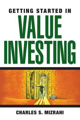 Getting Started in Value Investing by Charles Mizrahi