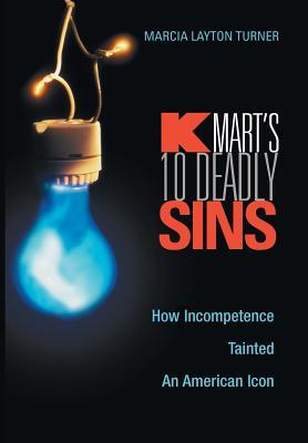 kmart-s-ten-deadly-sins-how-incompetence-tainted-an-american-icon