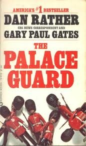 The Palace Guard by Dan Rather