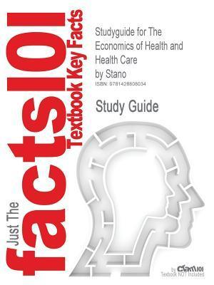 The Economics of Health and Health Care (Cram101 Textbook Outlines - Textbook NOT Included)