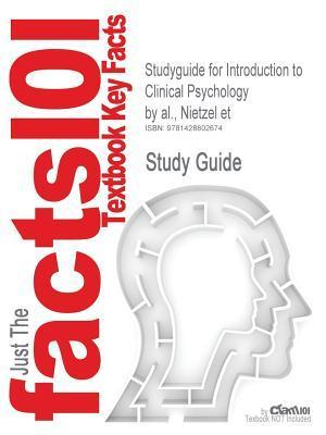 Studyguide for Introduction to Clinical Psychology by Al., Nietzel Et, ISBN 9780130980823