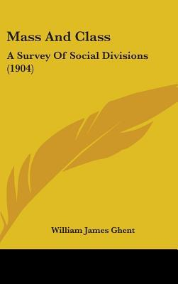 Mass and Class: A Survey of Social Divisions (1904)