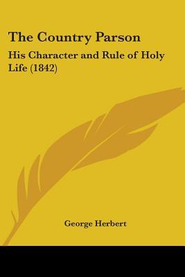 The Country Parson: His Character and Rule of Holy Life (1842)