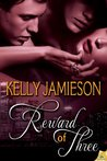 Reward of Three by Kelly Jamieson