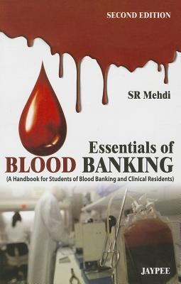 Essentials of Blood Banking: A Handbook for Students of Blood Banking and Clinical Residents