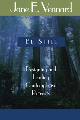 Be Still by Jane E. Vennard