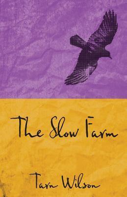 Ebook The Slow Farm by Tarn Wilson TXT!