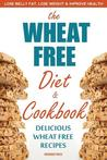 Download Wheat Free Diet & Cookbook: Lose Belly Fat, Lose Weight, and Improve Health with Delicious Wheat Free Recipes