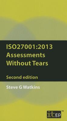 Iso27001 2013 Assessment Without Tears: A Pocket Guide