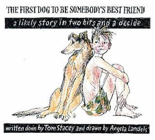 The First Dog to Be Somebody's Friend: A Likely Story in Two Bits and a Decide