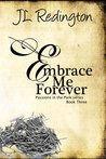 Embrace Me Forever (Passions in the Park, #3)