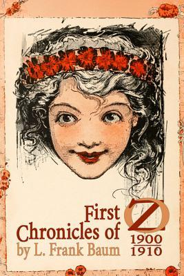 First Chronicles of Oz: 1900-1910