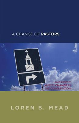 A Change of Pastors and How It Affects Change in the Congregation