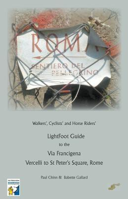 Lightfoot Guide to the Via Francigena - Vercelli to St Peter's Square, Rome