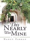 This Nearly Was Mine by Nancy Farkas