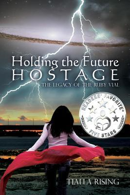 Holding the Future Hostage: The Legacy of the Ruby Vial